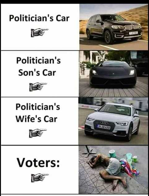 அரசியல் மாற்றம் - Politician ' s Car Politician ' s Son ' s Car Politician ' s Wife ' s Car Voters : - ShareChat