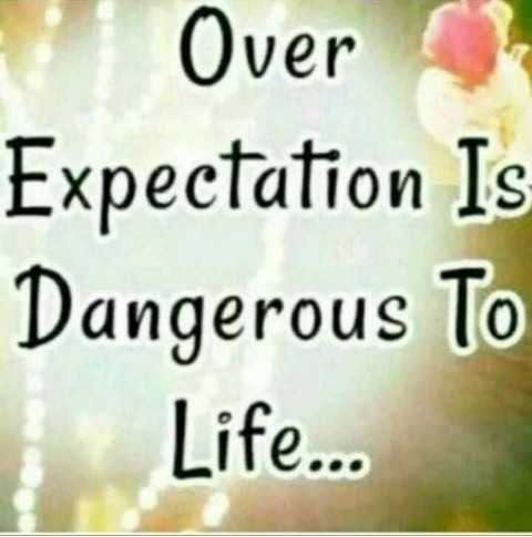 na alochanalu - Over Expectation Is Dangerous To Life . . . - ShareChat