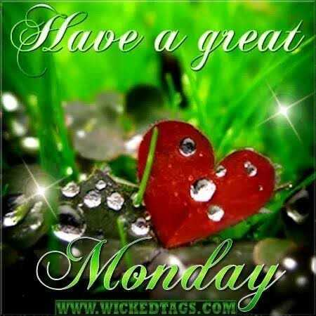 good morning... - Mawe a great Monday : WWW . WICKEDTAGS . COM - ShareChat