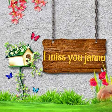 i miss.you - I miss you jannu - ShareChat