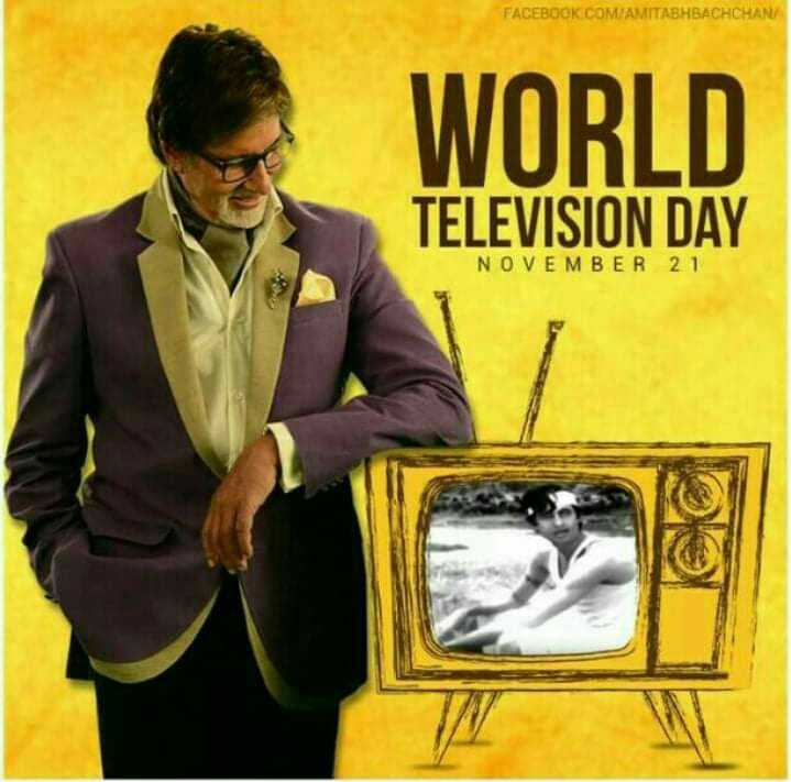 বিশ্ব টেলিভশন দিবস - FACEBOOK . COM / AMITABHBACHCHAN WORLD TELEVISION DAY NOVEMBER 21 - ShareChat