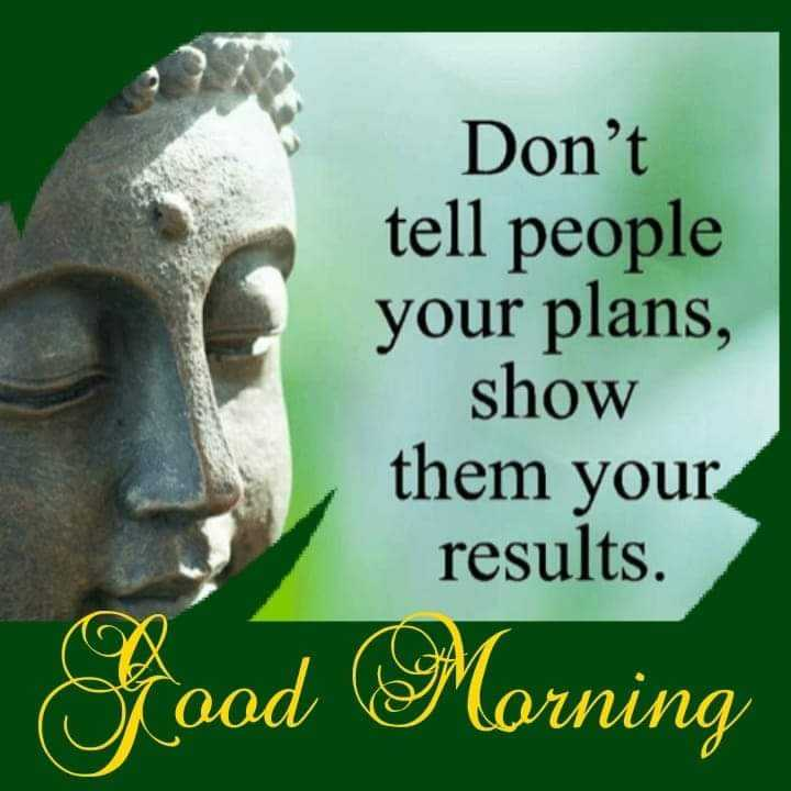 📚উপদেশ - Don ' t tell people your plans , show them your results . Stood Morning - ShareChat