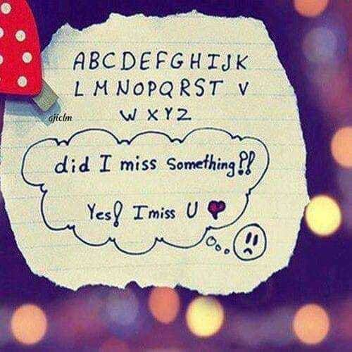 ajiclm - ABCDEFGHIJK LMNOPQRST V asicom W X Y Z did I miss Something ? ? Yes & I miss U ♡ - ShareChat