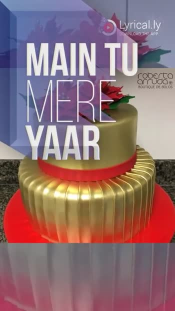 Birthday Song - Lyrically DOWNLOAD THE APP today ' s so Fraisier cake COO KYU HO GAYE SAARE JUNGLEE Lyrical . ly DOWNLOAD THE APP AWW . . TERA HAPPY BIRTHDAY  - ShareChat