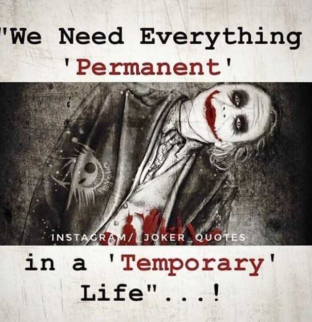 My life my wish - We Need Everything ' Permanent ' INSTAGRAM / JOKER _ QUOTES in a ' Temporary Life . . . ! - ShareChat