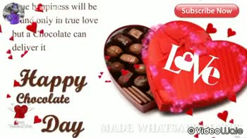 🍫Happy chocolate day - * stappy Chocolate e ribe Now Subscribe Now Poste Sharc Chaise O Video Wale पोस्ट करने वाले : @ 86647591 Posted On : ShareChat Video Wale - ShareChat