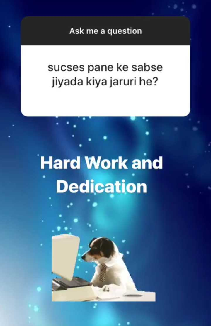 मेरे बारे में - Ask me a question sucses pane ke sabse jiyada kiya jaruri he ? Hard Work and Dedication - ShareChat