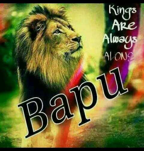 bapu - Kings ARE Always ALONS Bapu - ShareChat