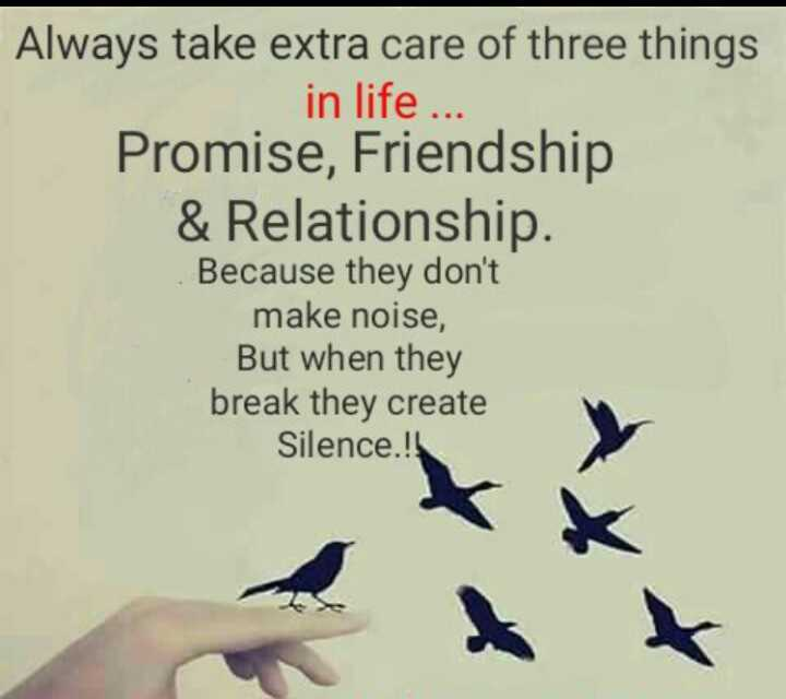 high thinking 😎😎 - Always take extra care of three things in life . Promise , Friendship & Relationship Because they don ' t make noise But when break create Silence ! - ShareChat