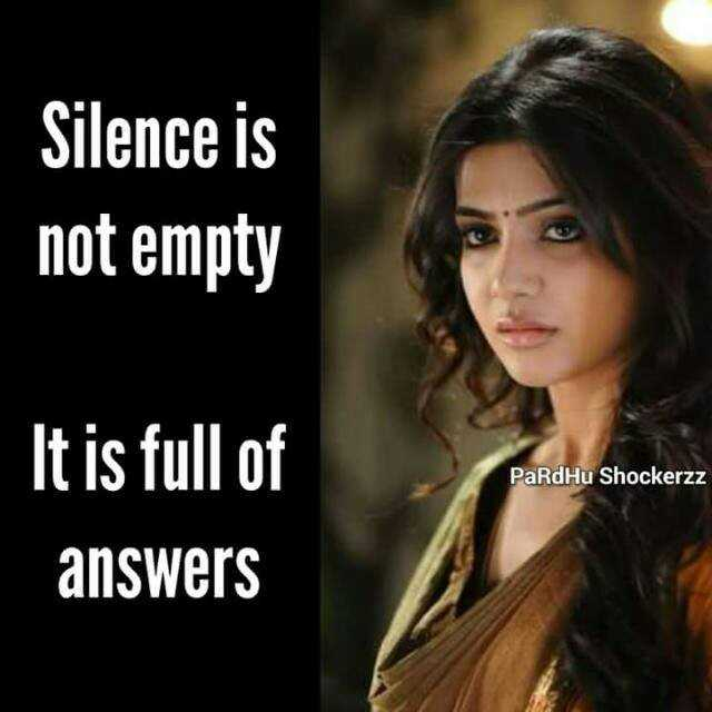 Emotional status - Silence is not empty PaRdHu Shockerzz It is full of answers - ShareChat