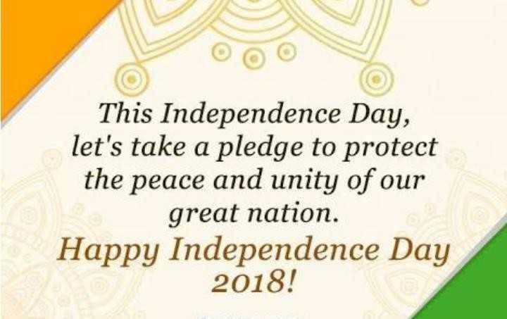 happy independence day - This Independence Day, let's take a pledge to protect the peace and unity of our great nation. Happy Day 2018! - ShareChat