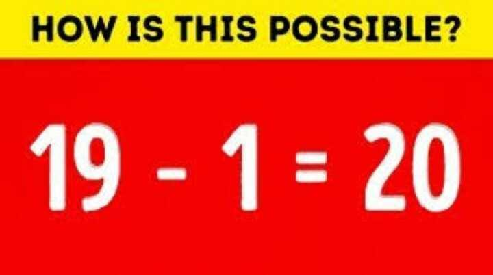 Quiz - HOW IS THIS POSSIBLE ? 19 - 1 = 20 - ShareChat