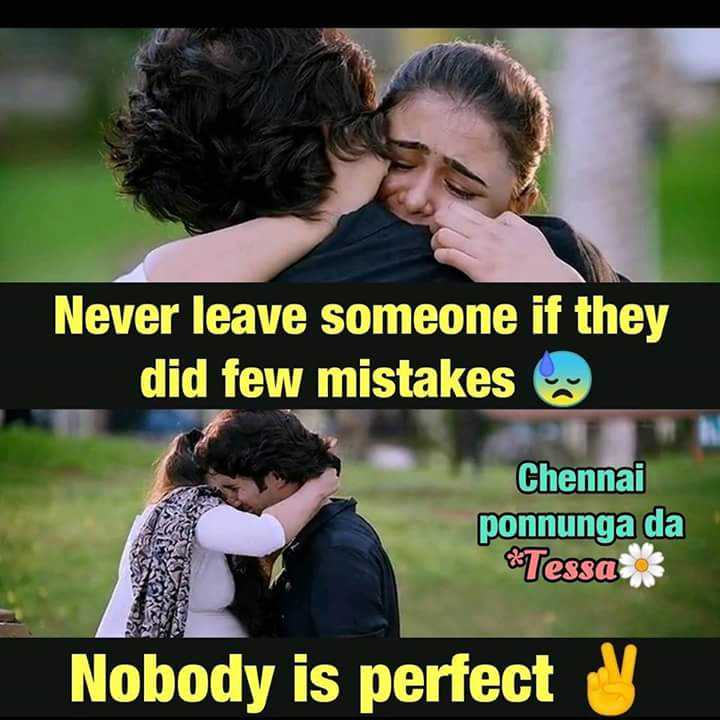 ketta payan - Never leave someone if they did few mistakes Chennai ponnunga da * Tessa Nobody is perfect U - ShareChat