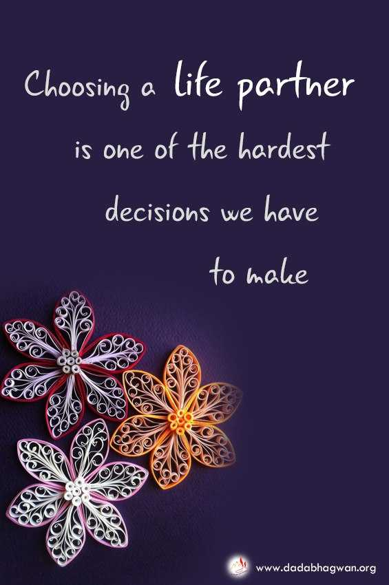 KTM લવર - Choosing a life parther is one of the hardest decisions we have www.dadabhagwan.org - ShareChat