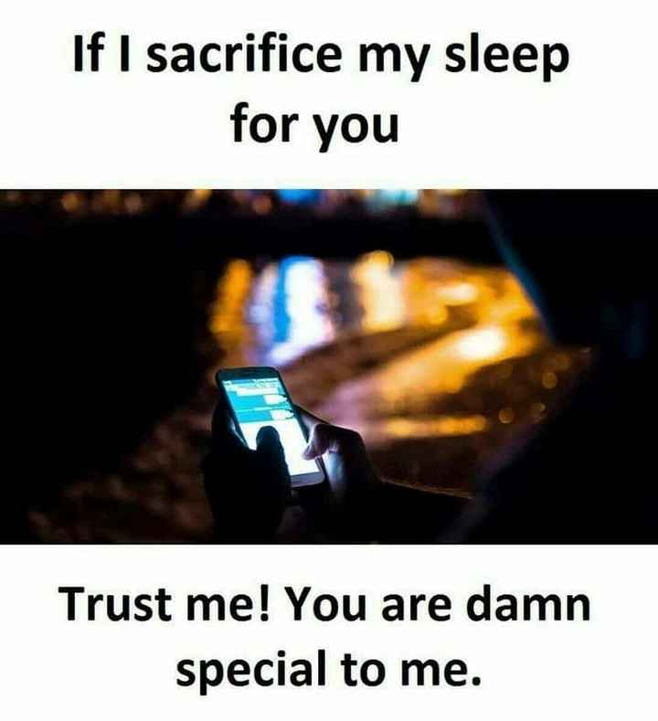 Lovely Whatsapp Status_FauS 💕 - If I sacrifice my sleep for you Trust me ! You are damn special to me . - ShareChat
