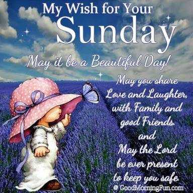 happy weekend - My Wish for Your Sunday May i ba Beaulifal Day you share Love and Laughter with Fanily goed Friende the Lord be ier present le hp dafe GoodMoningRun com - ShareChat
