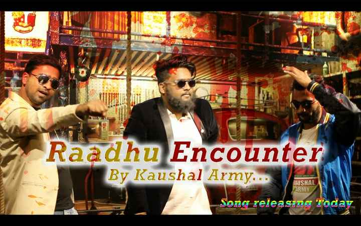 big boss 2 winner kaushal - Raadhu Encounter By Kaushal Army . . . KAUSHAL ARMY Song releasing Today - ShareChat