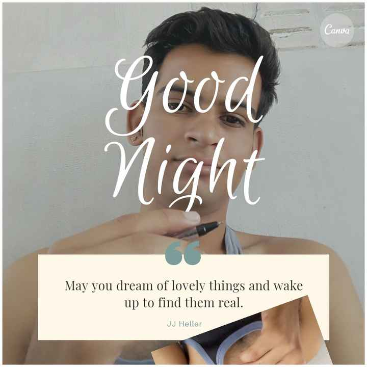 नोज रिंग - Canva Good Night May you dream of lovely things and wake up to find them real . JJ Heller - ShareChat