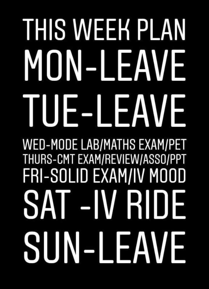 engineering student - THIS WEEK PLAN MON - LEAVE TUE - LEAVE WED - MODE LAB / MATHS EXAM / PET THURS - CMT EXAM / REVIEW / ASSO / PPT FRI - SOLID EXAM / IV MOOD SAT - IV RIDE SUN - LEAVE - ShareChat