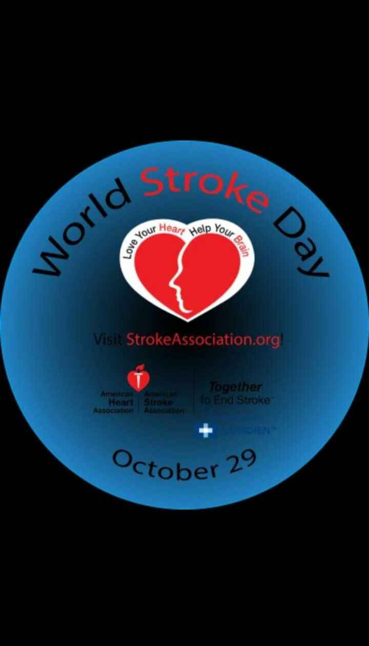 जागतिक स्ट्रोक दिन - OKE our Heart Help Your Love You World Dav Visit Stroke Association . org ! Together American Am Heart Stroke Association Association N . October 29 - ShareChat