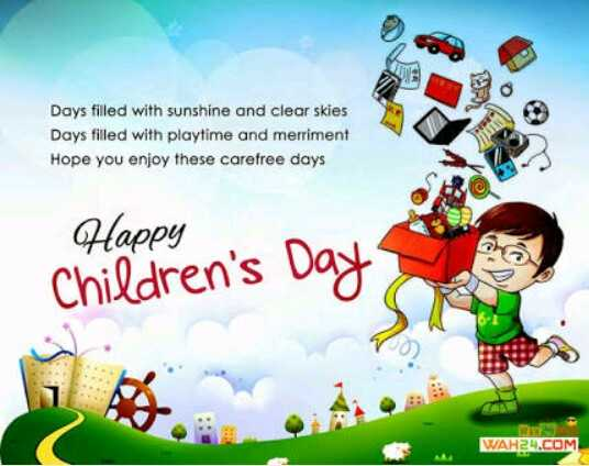 बाल दिवस - Days filled with sunshine and clear skies Days filled with playtime and merriment Hope you enjoy these carefree days US Happy Children ' s Day WAH24 . COM - ShareChat