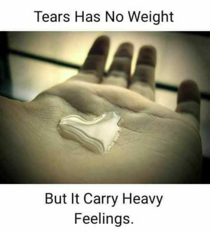 International day of the girl child - Tears Has No Weight But It Carry Heavy Feelings . - ShareChat