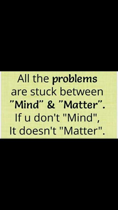 """simply picture - All the problems are stuck between Mind & Matter """" . If u don ' t , It doesn - ShareChat"""