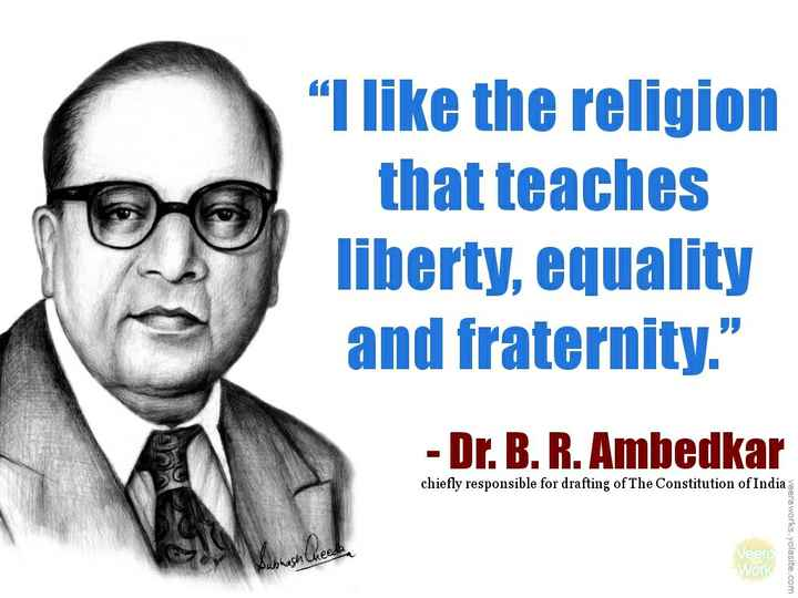 "jai bheem - ""I like the religion thatteaches liberty, equality and fraternity."" Dr.B.R.Ambedkar chiefly responsible for drafting of The Constitution India Veerg Work - ShareChat"