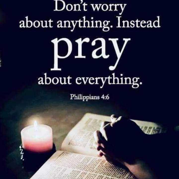prayer - Don ' t worry about anything . Instead pray about everything . Philippians 4 : 6 - ShareChat