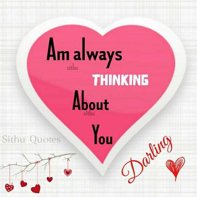 love.... - Am always sithu THINKING About s / thu Sithu Quotes Darling - ShareChat