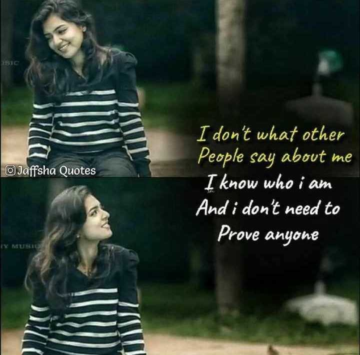 hello - Jaffsha Quotes I don ' t what other People say about me I know who i am And i don ' t need to Prove anyone - ShareChat