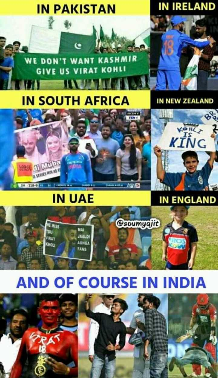 🏏Aus vs Ind 1st T20 - IN PAKISTAN IN IRELAND WE DON ' T WANT KASHMIR GIVE US VIRAT KOHLI IN SOUTH AFRICA IN NEW ZEALAND KING LOOSE ai Mube E SERIES MINAS SA 119 IN UAE IN ENGLAND NE MISS @ soumyajit YOU VIRAT MAI JAALDI AUNGA FANS KHOU AND OF COURSE IN INDIA VIRI PAS - ShareChat