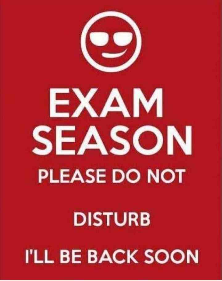 today special - EXAM SEASON PLEASE DO NOT DISTURB I ' LL BE BACK SOON - ShareChat