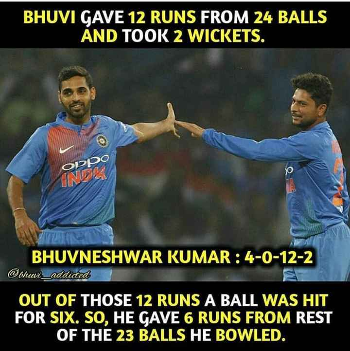 IND vs WI 2nd T20 - BHUVI GAVE 12 RUNS FROM 24 BALLS AND TOOK 2 WICKETS . ОРОО INDRI BHUVNESHWAR KUMAR : 4 - 0 - 12 - 2 @ bhwi _ addicted OUT OF THOSE 12 RUNS A BALL WAS HIT FOR SIX . SO , HE GAVE 6 RUNS FROM REST OF THE 23 BALLS HE BOWLED . - ShareChat