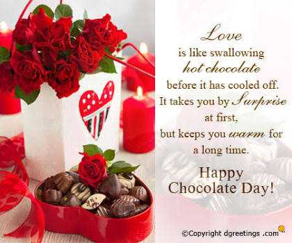 chocholate lovers🍫🍫 - Love is like swallowing hot chocolate before it has cooled off . It takes you by Surprise at first , but keeps you warm for a long time . Happy Chocolate Day ! © Copyright dgreetings . com - ShareChat