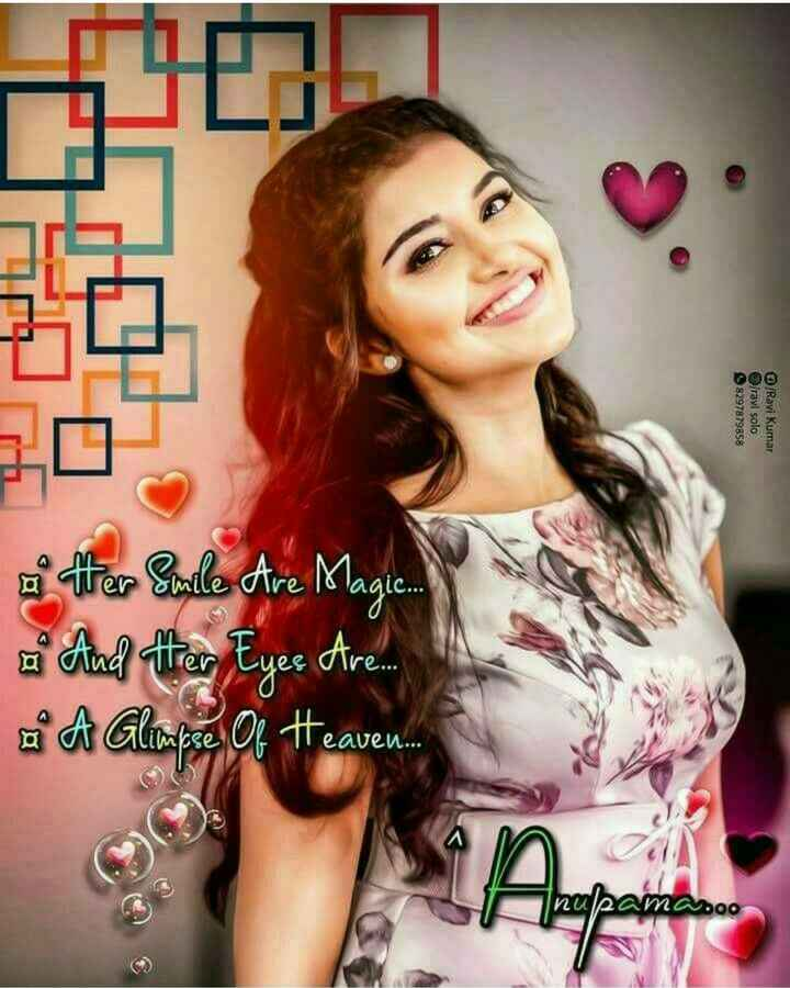 i love anupama - 8297879858 Travi solo / Ravi Kumar o on ther Smile Are Magi . And etter Eyes A Glimpse Of Heaven nulsamadoo - ShareChat