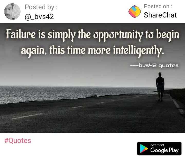 ---bvs42 edits - Posted by : @ _ bvs42 Posted on : ShareChat failure is simply the opportunity to begin again , this time more intelligently . - - - bvs42 quotes # Quotes GET IT ON Google Play - ShareChat