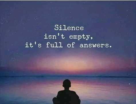 positive thinking 😊👍👍 - Silence isn ' t empty , it ' s full of answers . - ShareChat