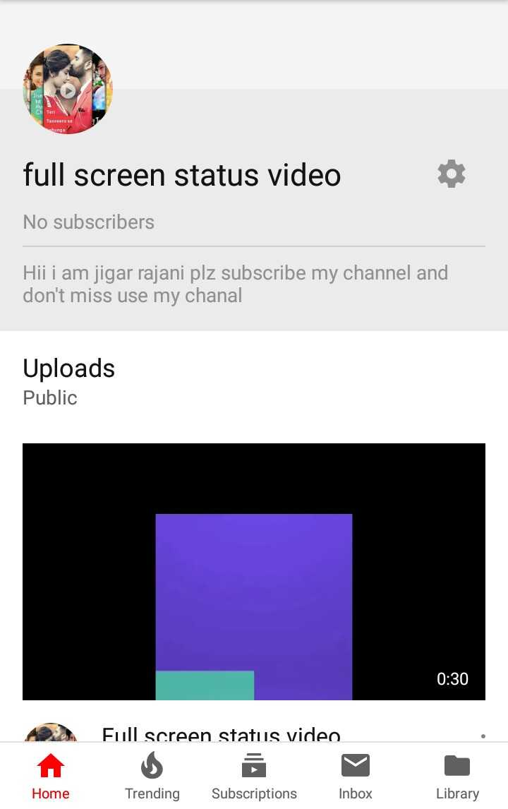 rajkot - OR full screen status video No subscribers Hii i am jigar rajani plz subscribe my channel and don ' t miss use my chanal Uploads Public 0 : 30 ADA Full screen status video Home Trending Subscriptions Inbox Library - ShareChat
