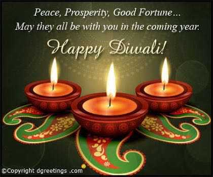 happy diwali - Peace , Prosperity , Good Fortune . . . May they all be with you in the coming year , Happy Diwali ! © Copyright dgreetings . com - ShareChat