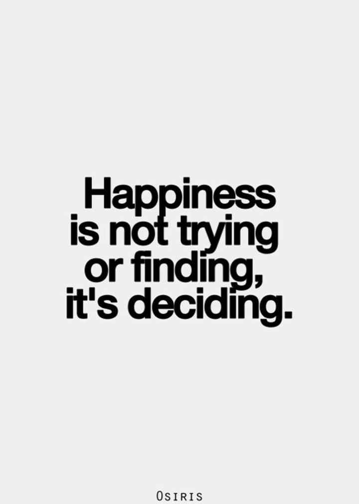 my think😥 - Happiness is not trying or finding , it ' s deciding . OSIRIS - ShareChat