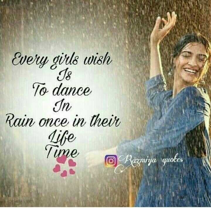 ... - Every girls wish I8 To dance In Rain once in their Life Time @ Razniya quotes - ShareChat