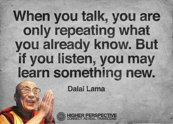 positive chinthakal - When you talk , you are only repeating what you already know . But if you listen , you may learn something new . Dalai Lama HIGHER PERSPECTIVE CONNECT . REVEAL TRANSCEND . - ShareChat
