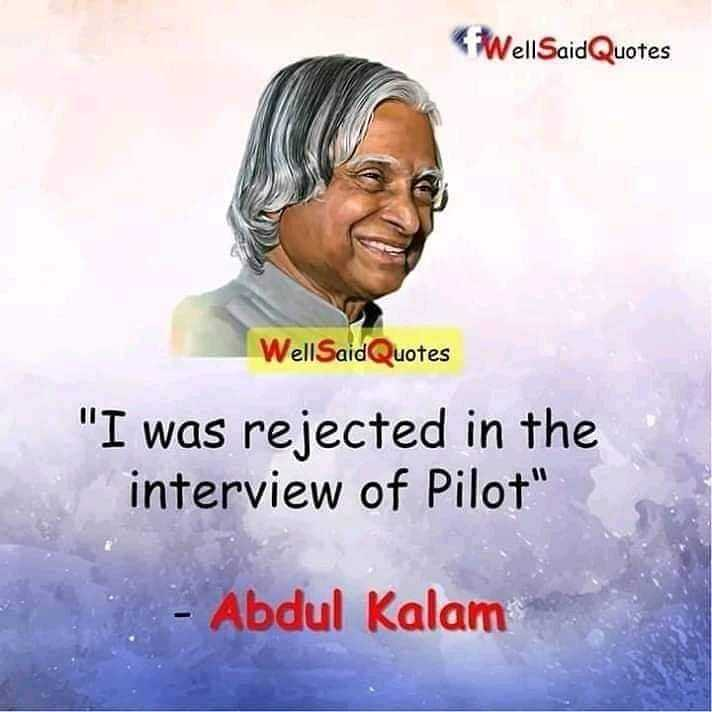 Luxury Things - WellSaid Quotes WellSaid Quotes I was rejected in the interview of Pilot - Abdul Kalam - ShareChat