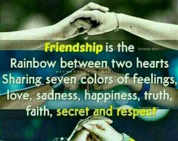 nanbanda - Friendship is the Rainbow between two hearts Sharing seven colors of feelings , Hove , sadness , happiness , truth , faith , secret and respect - ShareChat