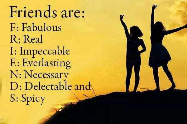 my dosto - Friends are : F : Fabulous R : Real I : Impeccable E : Everlasting N : Necessary D : Delectable and S : Spicy - ShareChat