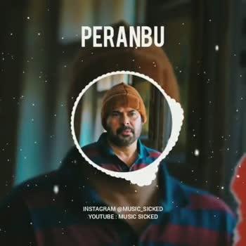 😍 മമ്മൂക്ക ഫാൻസ്‌ - PERANBU - INSTAGRAM @ MUSIC _ SICKED YOUTUBE : MUSIC SICKED PERANBU INSTAGRAM @ MUSIC _ SICKED YOUTUBE : MUSIC SICKED - ShareChat