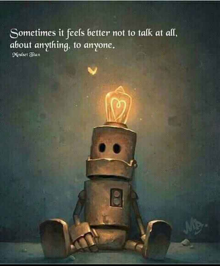 ✌️నేటి నా స్టేటస్ - Sometimes it feels better not to talk at all , about anything , to anyone . Meindset Filan - ShareChat