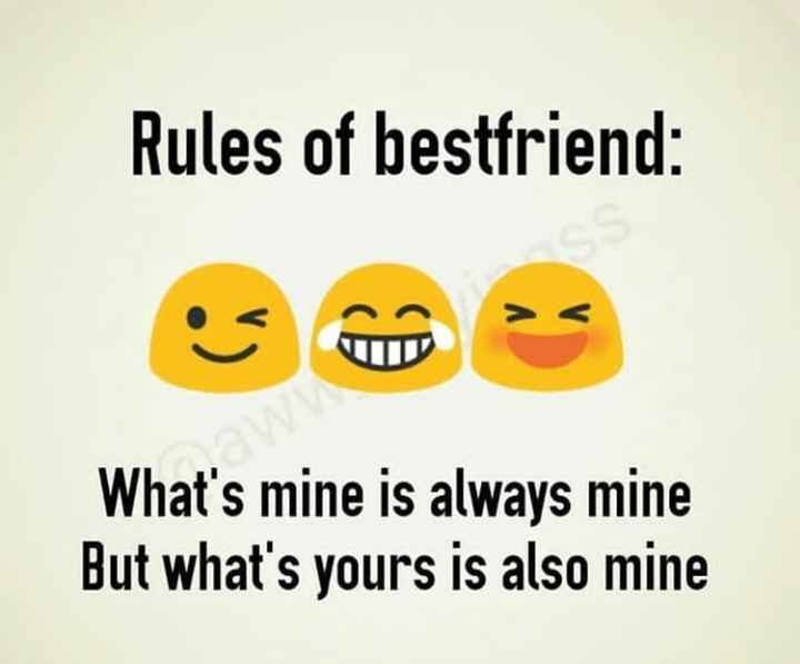 sacchi baate - Rules of bestfriend • GO > What ' s mine is always mine But what ' s yours is also mine - ShareChat