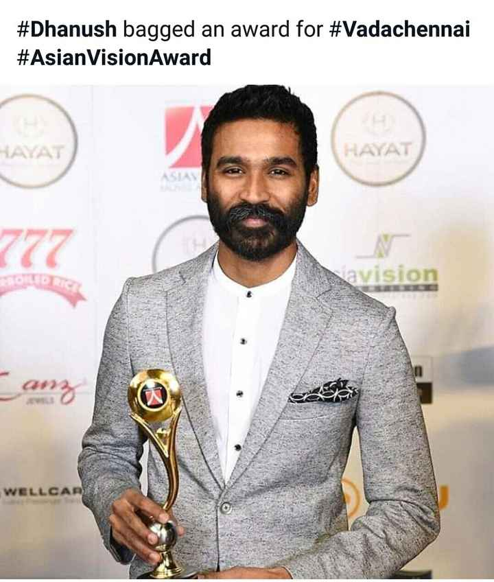 dhanush🔥🔥🔥 - # Dhanush bagged an award for # Vadachennai # Asian Vision Award HAYAT HAYAT Navision WELLCA - ShareChat